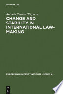 Change And Stability In International Law Making