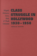 Class Struggle in Hollywood  1930 1950
