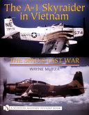The A 1 Skyraider in Vietnam