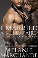 I Married a Billionaire: A Valentine for Mr. Thorne