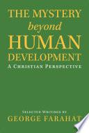 The Mystery Beyond Human Development Book