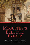 McGuffey s Eclectic Primer  Revised Edition   Graphyco Editions