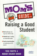 Mom s Guide to Raising a Good Student Book