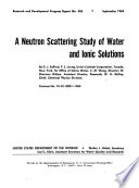 A Neutron Scattering Study of Water and Ionic Solutions
