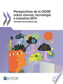 Perspectivas de la OCDE sobre ciencia, tecnología e industria 2014 (Version abreviada) Informe Iberoamericano