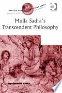 Mulla Sadra s Transcendent Philosophy
