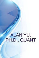 Alan Yu  PH D   Quant  Focus on Financial Models for Investment  Valuation  and Risk Management