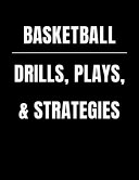 Basketball Drills  Plays    Strategies