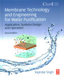 Membrane Technology and Engineering for Water Purification Book