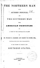 The Northern Man with Southern Principles  and the Southern Man with American Principles