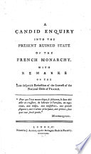 A candid enquiry into the present ruined state of the French monarchy