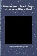 How to teach Black Boys to become Black Men