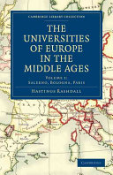The Universities of Europe in the Middle Ages  Volume 1  Salerno  Bologna  Paris