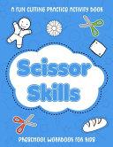 Scissor Skills Preschool Workbook for Kids   A Fun Cutting Practice Activity Book