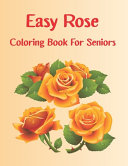 Easy Rose Coloring Book For Seniors