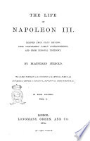 The Life of Napoleon 3  Derived from State Records  from Unpublished Family Correspondance  and from Personal Testimony by Blanchard Jerrold