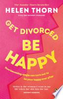 Get Divorced  Be Happy Book