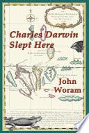 Charles Darwin Slept Here