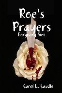 Roe s Prayers  Forgiving Sins