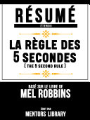 Resume Etendu: La Regle Des 5 Secondes (The 5 Second Rule) - Base Sur Le Livre De Mel Robbins Pdf/ePub eBook