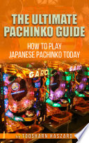 The Ultimate Pachinko Guide   How to Play Japanese Pachinko Today