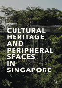 Cultural Heritage and Peripheral Spaces in Singapore