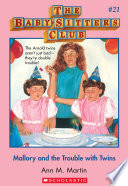 """""""Mallory and the Trouble with Twins (The Baby-Sitters Club #21)"""" by Ann M. Martin"""