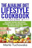 The Alkaline Diet Lifestyle Cookbook