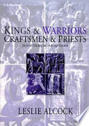 Kings and Warriors, Craftsmen and Priests in Northern Britain, AD 550-850