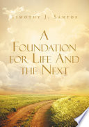 A Foundation for Life And the Next