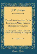 Dead Language and Dead Languages With Special Reference to Latin