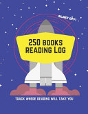 250 Books Reading Log Track Where Reading Will Take You