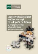 Los programas escolares inéditos de 1938 en la España de Franco. El cerco pedagógico a la modernidad.