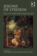 Jerome of Stridon: His Life, Writings and Legacy