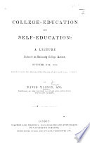 College-Education and Self-Education; a lecture