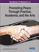 Handbook of Research on Promoting Peace Through Practice  Academia  and the Arts