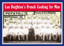 Len Deighton   s French Cooking for Men  50 Classic Cookstrips for Today   s Action Men