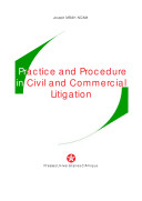 Practice and Procedure in Civil and Commercial Litigation
