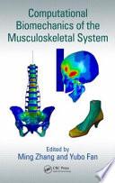Computational Biomechanics of the Musculoskeletal System Book