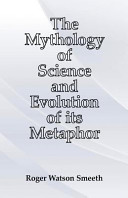 The Mythology of Science and Evolution of Its Metaphor
