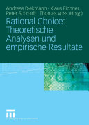 Rational Choice  Theoretische Analysen und empirische Resultate