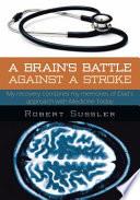 A Brain s Battle Against a Stroke