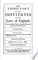 The Third Part Of The Institutes Of The Laws Of England