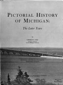 Pictorial History Of Michigan The Later Years