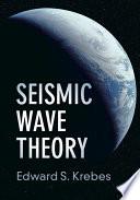 Seismic Wave Theory