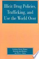 Illicit Drug Policies Trafficking And Use The World Over