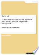 Experiences From Eurotunnel Impact On The Current Cross Rail Programme Management