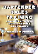 Bartender Sales Training: Learn How To Sell More And Make More Money