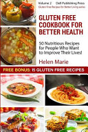 Gluten Free Cookbook For Better Health Book PDF