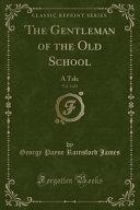 The Gentleman of the Old School  Vol  1 of 2